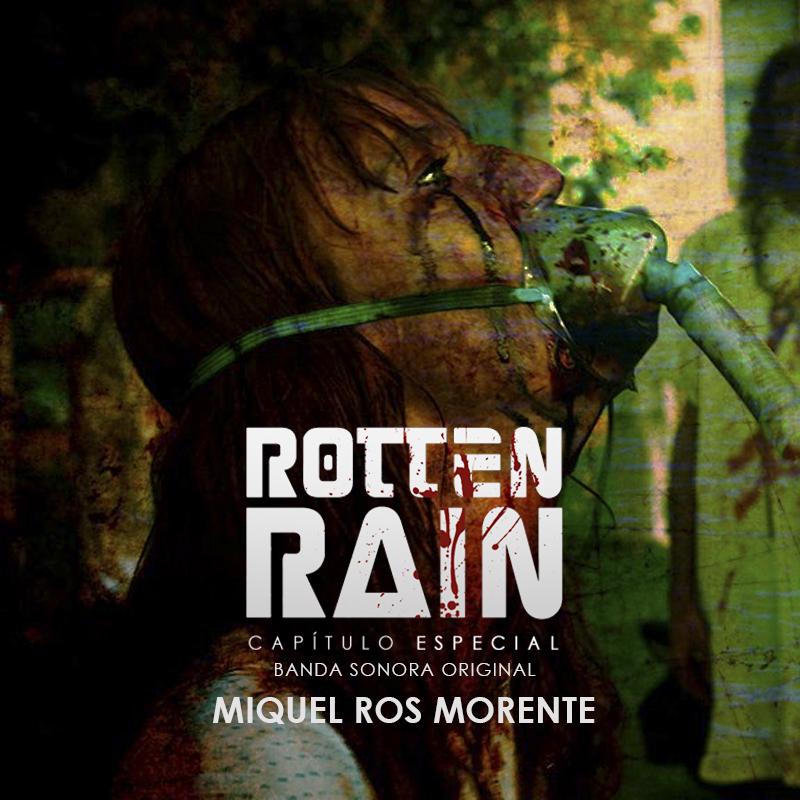 Caratula - Rotten Rain - BSO - Miquel Ros Morente