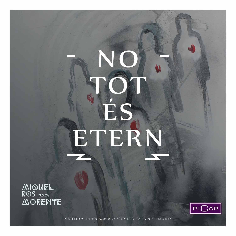 NO TOT ÉS ETERN - Miquel Ros Morente - (baixa qualitat)
